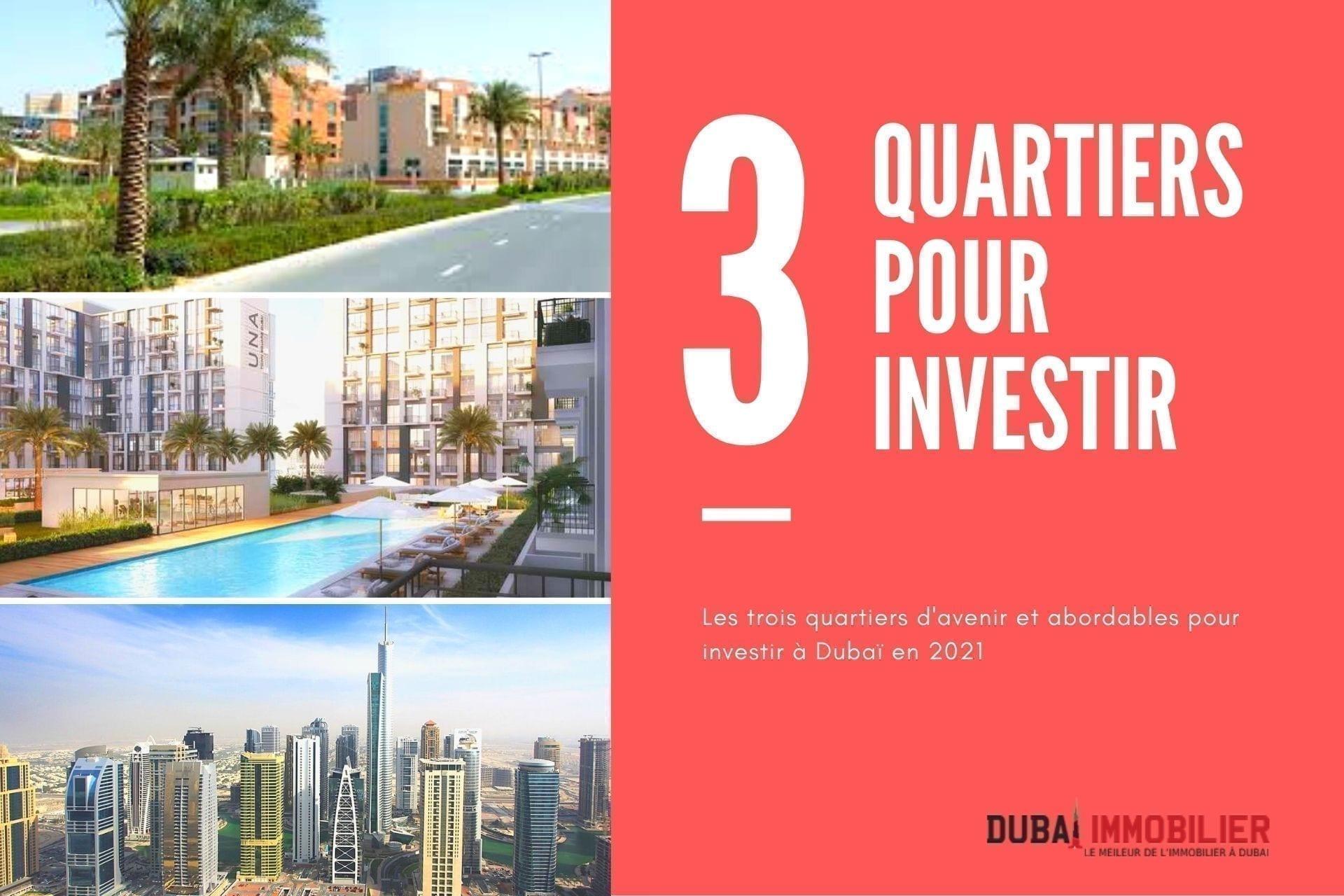 3 quartiers d'avenir et abordable pour investir à Dubaï en 2021