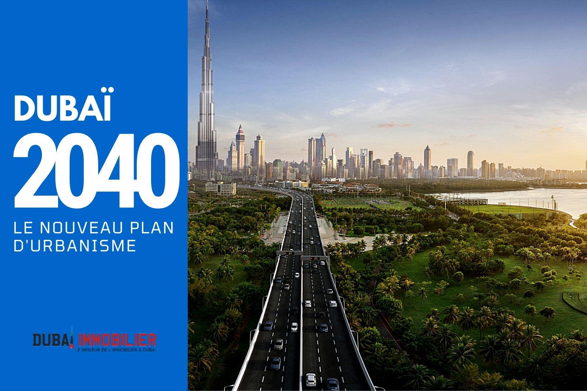 Plan d'urbanisme de Dubaï : À quoi ressemblera Dubaï en 2040 ?