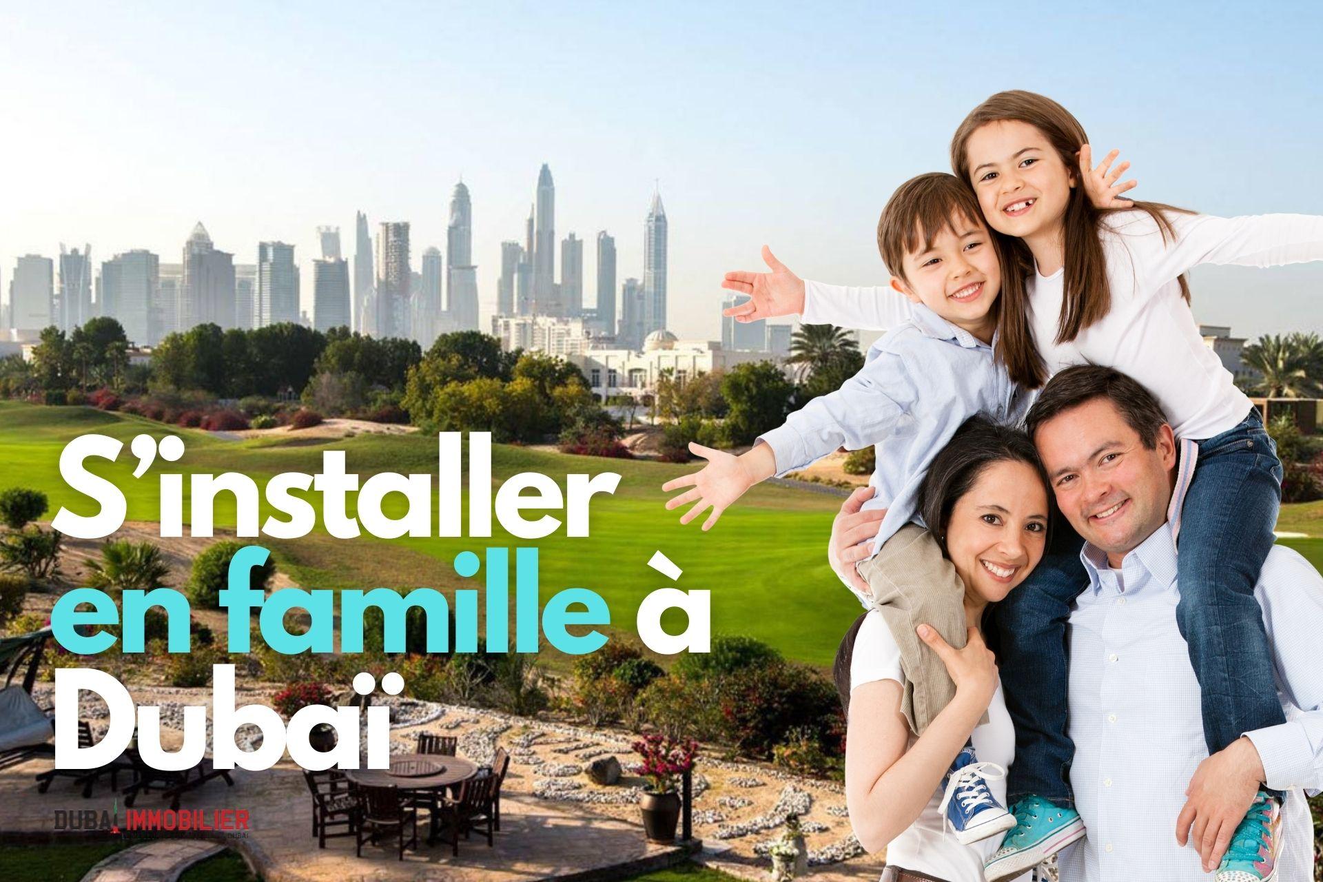 Le top 5 des communautés pour s'installer en famille à Dubaï