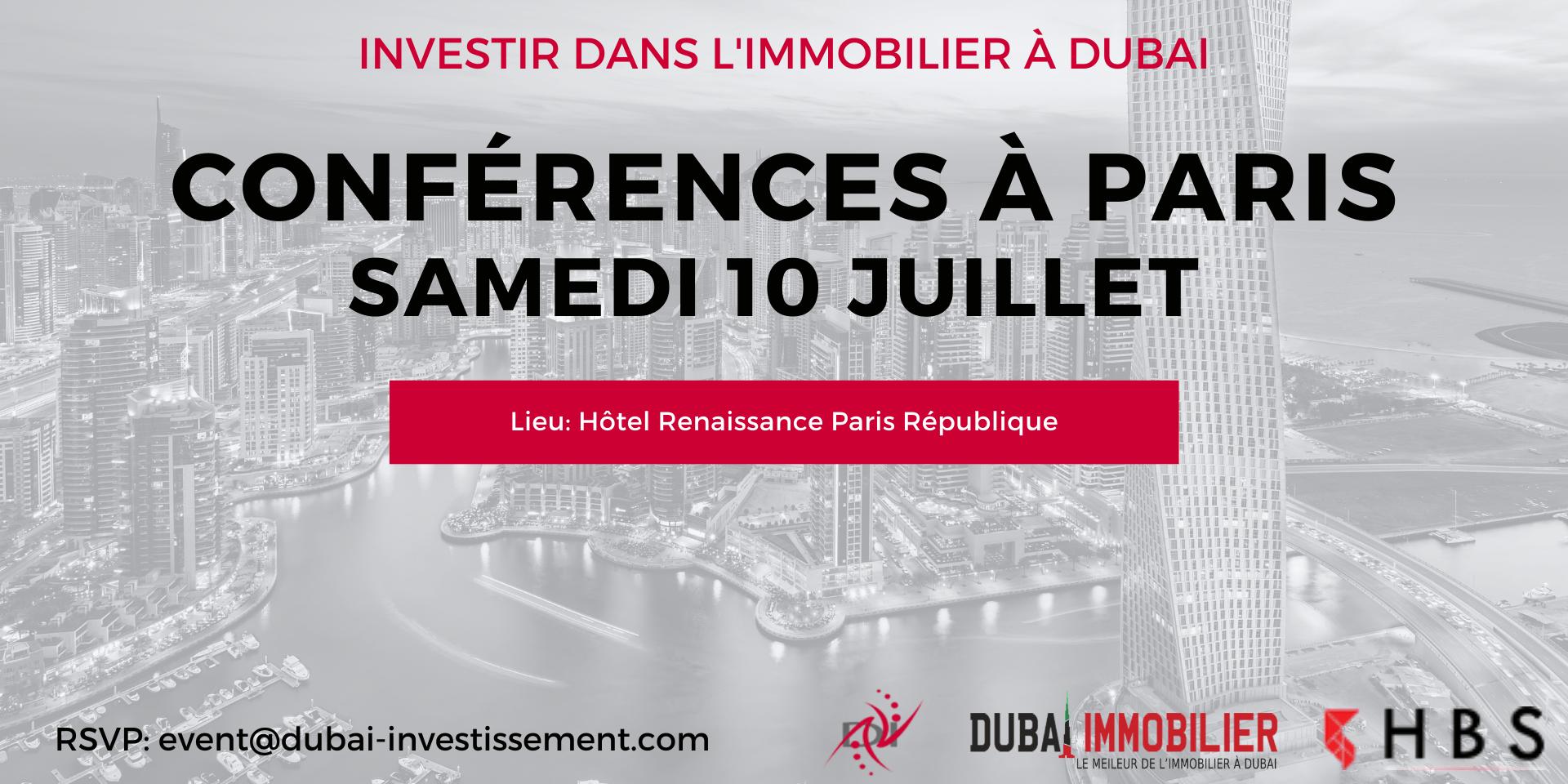 Investir dans l'immobilier à Dubaï – Conférences et événements exceptionnels à Paris du 9 au 11 Juillet 2021