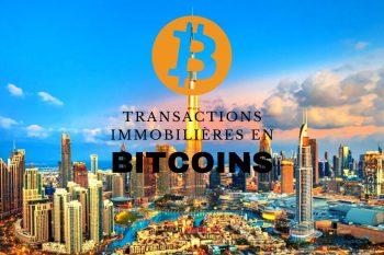 Acheter un bien immobilier à Dubaï en Bitcoin, c'est possible !