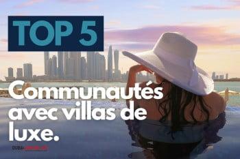TOP 5 des communautés avec les villas les plus luxueuses à Dubai en 2021